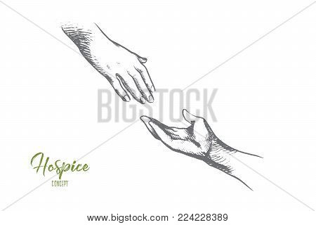 Hospice concept. Hand drawn one person ready help to another. Hand holding elder hand in hospice care isolated vector illustration.