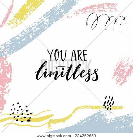 You are limitless. Encouraging quote. Motivational saying, brush lettering on abstract background with pastel brush strokes.