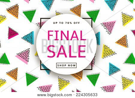 Final Sale. Creative template for poster, banner, business card and other designs. Triangles background. Vector illustration
