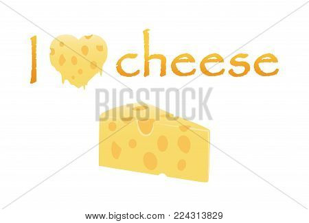 I love Cheese with heart cheese melt and slice cheese isolated on white background -  Vector Illustration of cheese love concept