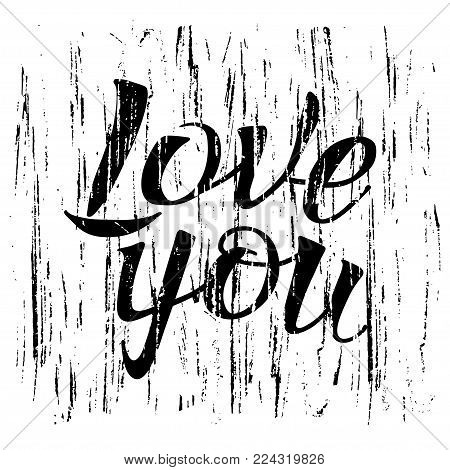 Letters hand drawing on brush strokes background for love themes. Word love, you. Color black, white. Happy in love mood