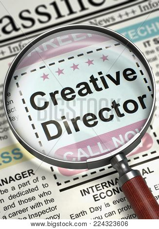 Loupe Over Newspaper with Job Vacancy of Creative Director. Creative Director - Vacancy in Newspaper. Concept of Recruitment. Blurred Image. 3D.