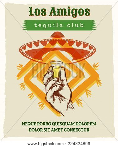 Vintage tequila poster. Retro vector illustration with male hand, mexican sombrero hat and glass of tequila alcohol shot