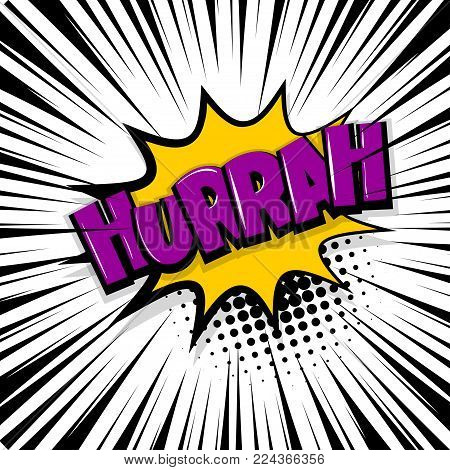 Hurrah, scream. Comic text speech bubble balloon. Pop art style wow banner message. Comics book font sound phrase template. Halftone strip vector illustration funny colored design.