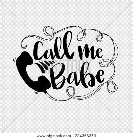 Call me babe - slang text in hand drawn lettering. For cards, postcards, pages.