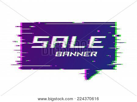 Vector distorted glitch style promotion banner, price tag, speech bubble, sticker, badge, poster