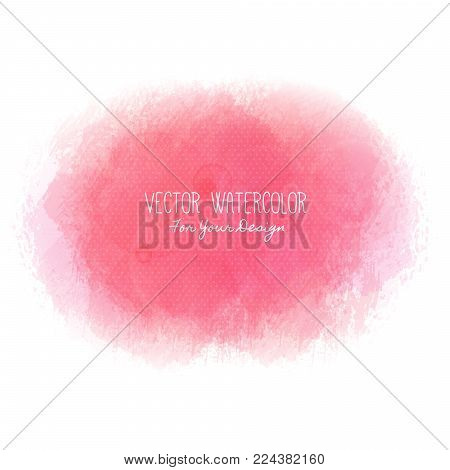 Bright stain. Pseudo watercolor. Paint texture. Colorful daub. It can be used as background for text for card, cover, invitation, banner, T-shirt. Red and pink colors. Vector illustration, eps10