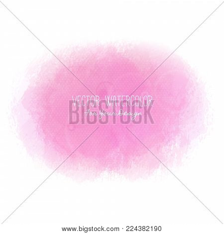 Bright stain. Pseudo watercolor. Paint texture. Colorful daub. It can be used as background for text for card, cover, invitation, banner, T-shirt. Pink colors. Vector illustration, eps10