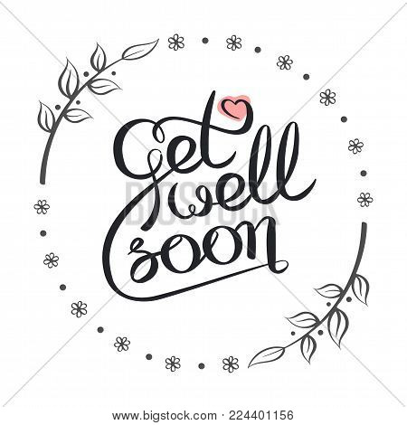 Hand drawn Get Well Soon lettering card.