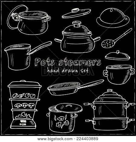 Hand Drawn Doodle Pots Steamers Set. Vector Illustration. Isolated Elements On Chalkboard Background