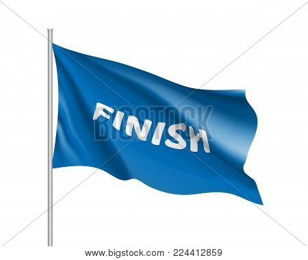 Waving rasing flag with Inscription finish, blue field, realistic banner. Word for ending of something, a signal or command. Vector illustration of sign