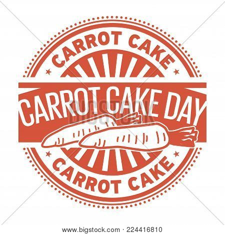 Carrot Cake Day rubber stamp, vector Illustration
