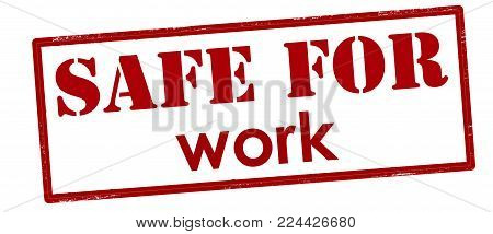Rubber stamp with text safe for work inside, vector illustration