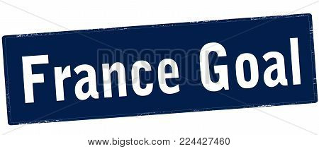 Rubber stamp with text France goal inside, vector illustration