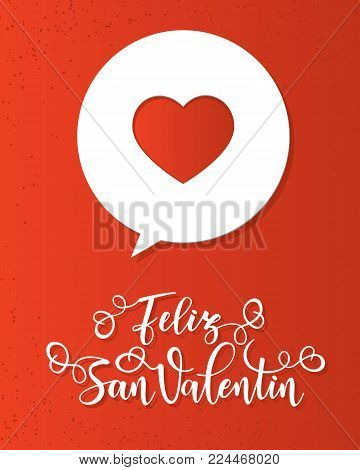 Happy Valentine's day Spanish text Feliz San Valentin. Inspirational lettering poster for Valentine's Day with red heart. Use for posters, t-shirt prints, cards