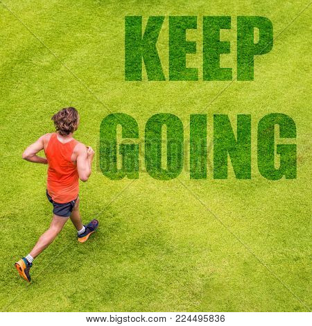 Running fitness inspiration motivation message written on grass texture. Man runner with text