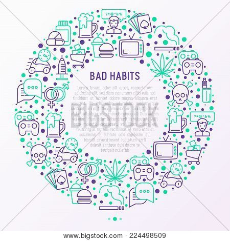 Bad habits concept in circle with thin line icons: abuse, alcoholism, cigarette, marijuana, drugs, fast food, poker, promiscuity, tv, video games. Modern vector iilustration for banner, print media.