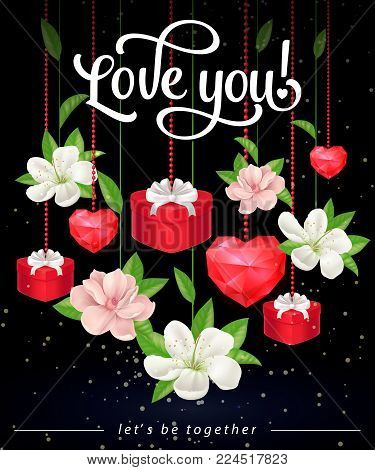 Love you, lets be together lettering with hanging ruby hearts, gift boxes and blossoms on black background. Calligraphic inscription can be used for greeting cards, romantic messages, leaflets.