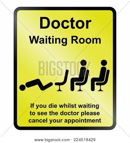 Comical doctors waiting room public information sign isolated on yellow background