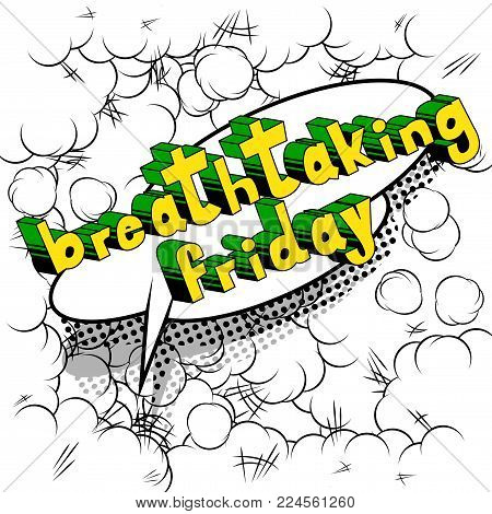 Breathtaking Friday - Comic book style word on abstract background.