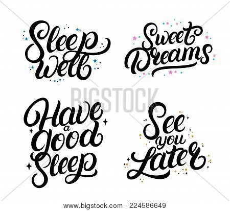 Set of good nigth calligraphy quotes. Sweet dreams. Sleep well. Have a good sleep. See you later. Hand written lettering phrases with stars. Inspirational typography. Vector illustration.