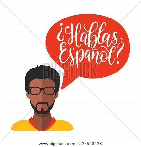 Hablas Espanol Hand Lettering Phrase Translated In English Do You Speak Spanish In Speech Bubble. Ve