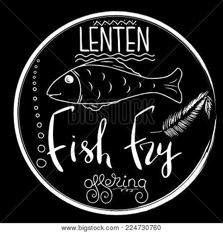 Traditional menu for Lent fasting celebration. Handwritten text  Fish Fry.  The symbol of the Christian religion. Vector design.