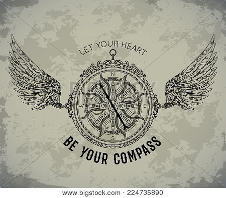 Typography Poster With Vintage Compass And Wings. Inspirational Quote. Let Your Heart Be Your Compas