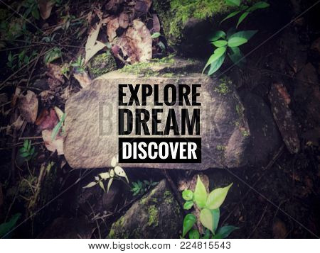 Motivational and inspirational quotes - Explore, dream, discover. With blurred vintage styled background.