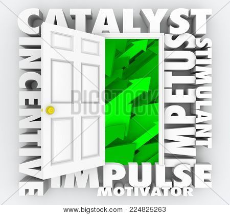 Catalyst Impetus Incentive Motivation Door Words 3d Illustration