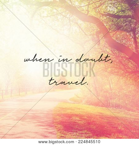 Quote - When in doubt travel