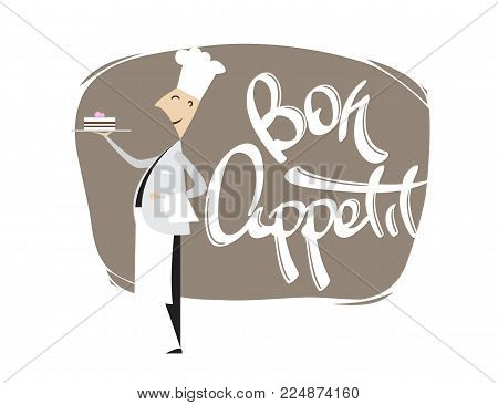 Vector illustration: Cartoon scene of Chef Confectioner with cake and hand lettering of Bon appetit. Isolated on white background.