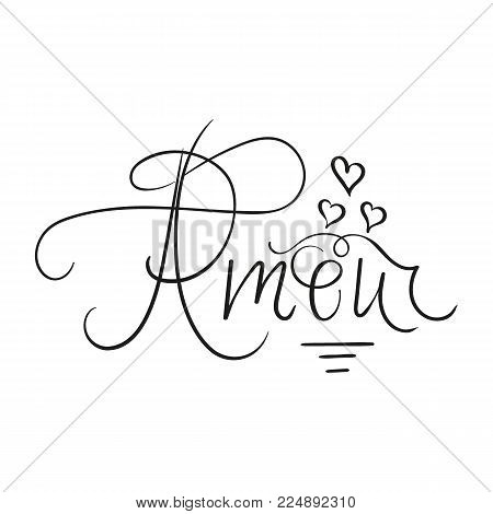 Romantic hand written calligraphic inscription amour. Love quote for wedding cards, valentines day. Vector. Design element fo posters, cards.