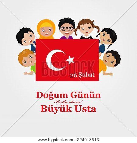 Greeting Card Birthday President Recep Tayyip Erdogan, translation from turkish: Happy birthday, great master February 26th, graphic design to the Turkish holiday. kids logo