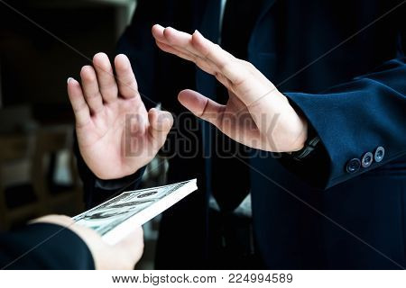 Business Man Refusing Money To Take The Bribe The Concept Of Corruption And Anti Bribery