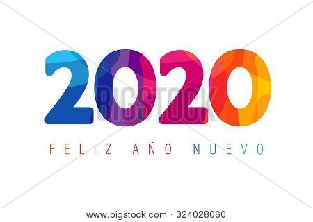 Feliz Año Nuevo Spanish Text. Translation: Happy 2020 New Year Insta Colour Banner In Facet Style Fo