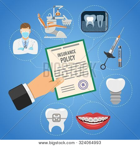 Dental Insurance Service Concept. Dental Care With Flat Icons Hand Holds Insurance Policy, Dentist,