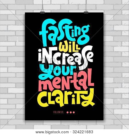 Fasting Will Increase Your Mental Clarity. Unique Vector Poster With Hand Drawn Lettering Quote Abou