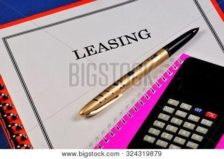 Leasing Is A Type Of Financial Services, A Form Of Lending For The Acquisition Of Fixed Assets By En