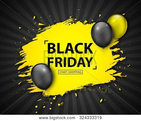 Black Friday Sale Poster. Seasonal Discount Banner With Black And Yellow Balloon, Yellow Grunge Fram