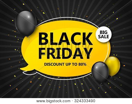 Black Friday Sale, Shopping Poster. Seasonal Discount Banner - Yellow And Black Balloons, Speech Bub