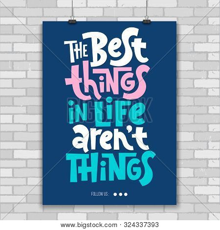 The Best Things In Life Are Not Things. Unique Vector Print A4 Poster About Reasonable Consumption,