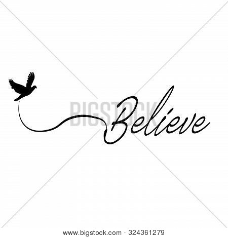 Christian Faith, Believe, Typography For Print Or Use As Poster, Card, Flyer Or T Shirt