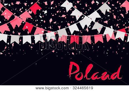 11th Of November. Poland Independence Day Background. Red White Confetti And Flag Garlands, Letterin