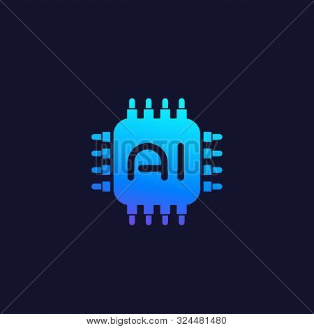 Ai Chipset, Artificial Intelligence Technology Vector, Eps 10 File, Easy To Edit