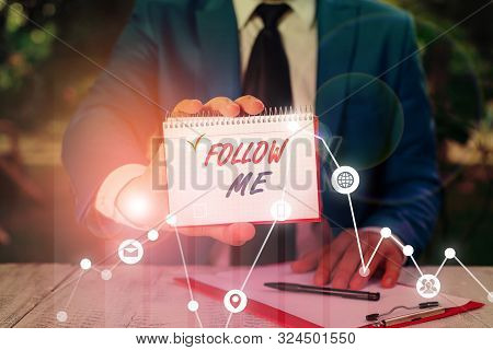Writing note showing Follow Me. Business photo showcasing Inviting a demonstrating or group to obey your prefered leadership. poster
