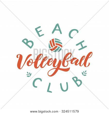 Beach Volleyball Club Hand Written Lettering Logo With Ball. Vector Illustration For Banner, Poster,