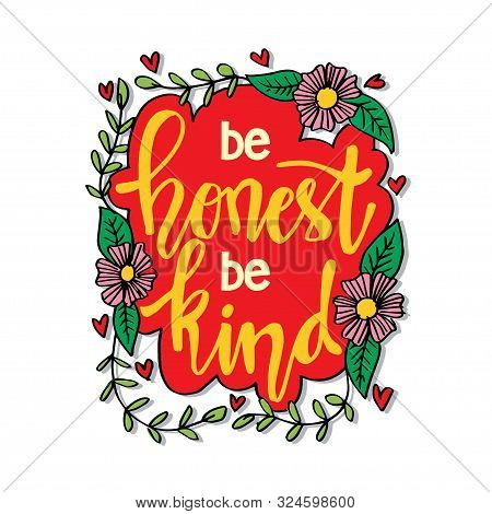 Be Honest Be Kind. Hand Lettering. Inspirational Quote Poster.