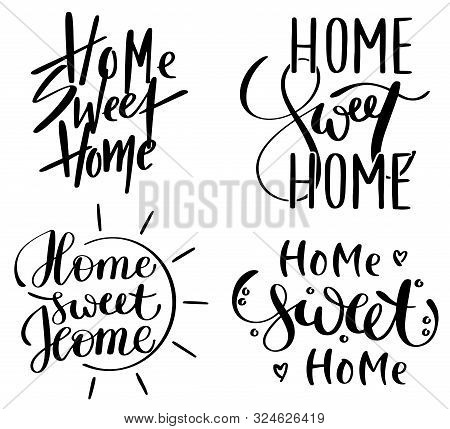 Lettering, Handwritten Phrase Home Sweet Home In 4 Different Styles