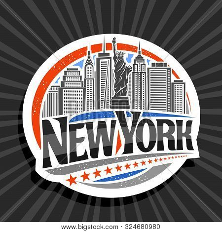 Vector Logo For New York City, White Decorative Label With Illustration Of Statue Of Liberty On Back